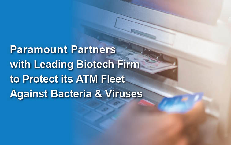 Sharenet Parent Company, Paramount Management Group, Partners with Leading Biotech Firm to Protect its ATM Fleet Against Bacteria and Viruses